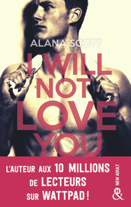 I Will Not Love You - Alana Scott pdf download