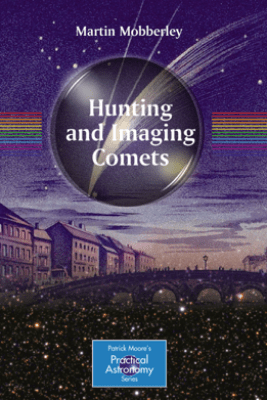 Hunting and Imaging Comets - Martin Mobberley