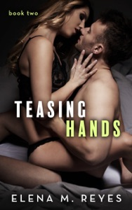 Teasing Hands - Book Two - Elena M. Reyes pdf download
