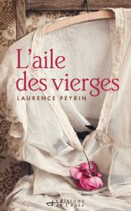 L'aile des vierges - Laurence Peyrin pdf download
