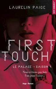 First touch Le palace Saison 1 - Laurelin Paige pdf download