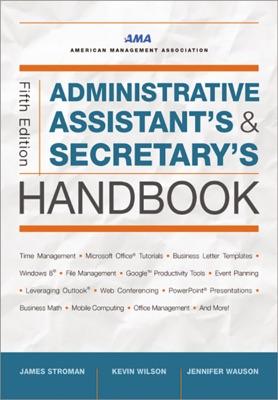 Administrative Assistant's and Secretary's Handbook - James Stroman, Kevin Wilson & Jennifer Wauson pdf download