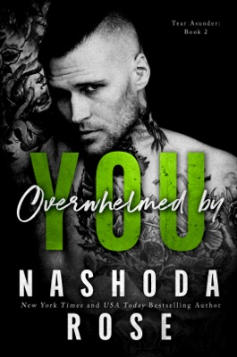 Overwhelmed by You (Tear Asunder Book 2) - Nashoda Rose pdf download