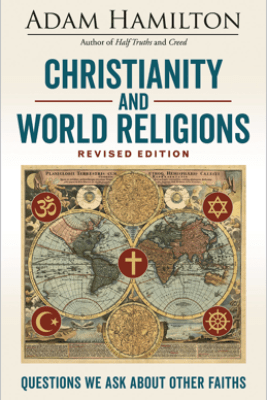 Christianity and World Religions Revised Edition Large Print Edition - Adam Hamilton