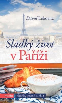 Sladký život v Paříži - David Lebovitz pdf download