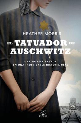 El tatuador de Auschwitz (Edición española) - Heather Morris pdf download