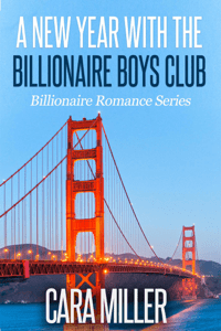A New Year with the Billionaire Boys Club - Cara Miller pdf download