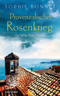 Provenzalischer Rosenkrieg - Sophie Bonnet pdf download