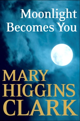 Moonlight Becomes You - Mary Higgins Clark pdf download