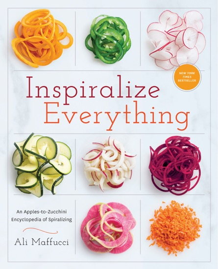 Inspiralize Everything by Ali Maffucci pdf download