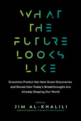 What the Future Looks Like - Jim Al-Khalili