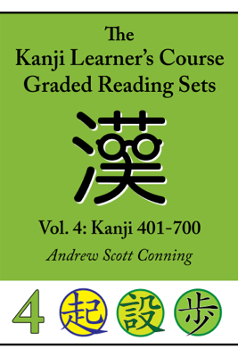 Kanji Learner's Course Graded Reading Sets, Vol. 4 - Andrew Scott Conning