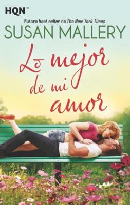 Lo mejor de mi amor - Susan Mallery pdf download
