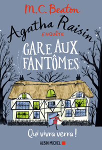 Agatha Raisin enquête 14 - Gare aux fantômes - M.C. Beaton & Clarisse Laurent pdf download