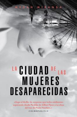 La ciudad de las mujeres desaparecidas - Megan Miranda pdf download