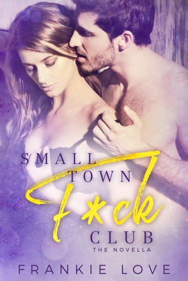 Small Town F*ck Club by Frankie Love pdf download