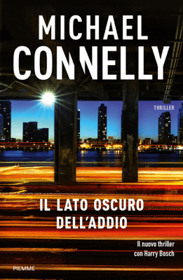 Il lato oscuro dell'addio - Michael Connelly pdf download