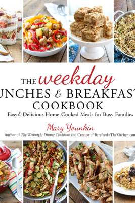 The Weekday Lunches & Breakfasts Cookbook - Mary Younkin