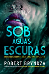 Sob águas escuras - Robert Bryndza & Marcelo Hauck pdf download