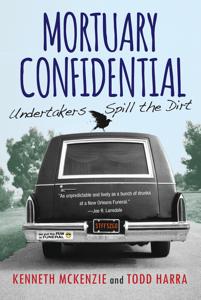 Mortuary Confidential - Todd Harra & Kenneth McKenzie pdf download