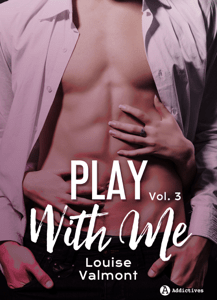 Play with me - 3 - Louise Valmont pdf download