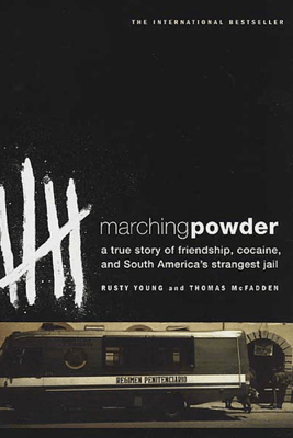 Marching Powder - Thomas McFadden & Rusty Young