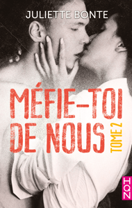 Méfie-toi de nous - Tome 2 - Juliette Bonte pdf download