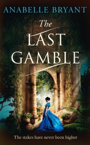 The Last Gamble (Bastards of London, Book 3) - Anabelle Bryant pdf download