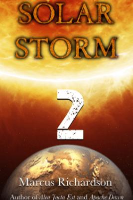 Solar Storm: Book 2 - Marcus Richardson