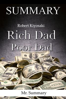 Rich Dad Poor Dad - Mr. Summary