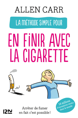 La méthode simple pour en finir avec la cigarette - Allen Carr pdf download