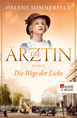 Die Ärztin: Die Wege der Liebe - Helene Sommerfeld pdf download