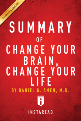 Summary of Change Your Brain, Change Your Life - Instaread