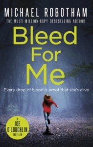Bleed For Me - Michael Robotham pdf download