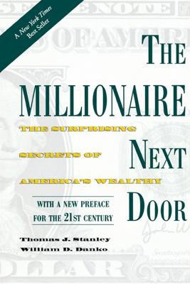 The Millionaire Next Door - Thomas J. Stanley