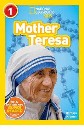 National Geographic Readers: Mother Teresa (L1) - Barbara Kramer