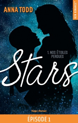 Stars - tome 1 Nos étoiles perdues épisode 1 - Anna Todd pdf download