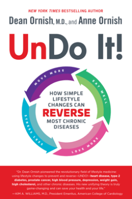 Undo It! - Dean Ornish, M.D. & Anne Ornish
