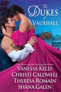 The Dukes Of Vauxhall - Shana Galen, Vanessa Kelly, Theresa Romain & Christi Caldwell pdf download