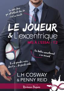 Le joueur et l'excentrique - L.H. Cosway & Penny Reid pdf download