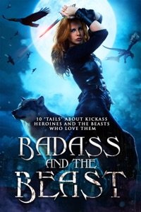 Badass and the Beast - Kory M. Shrum, Angela Roquet, Monica La Porta, Liz Schulte, Jason T. Graves, Kathrine Pendleton, Selene Morningstar, Jasie Gale, Shelly M. Burrows & Mikel Andrews pdf download