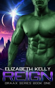 Reign (Draax Series Book One) - Elizabeth Kelly pdf download