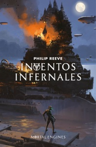 Inventos infernales (Mortal Engines 3) - Philip Reeve pdf download