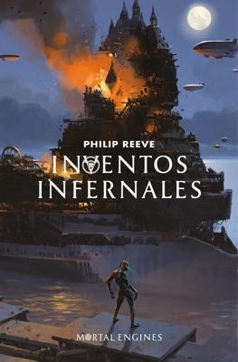 Inventos infernales (Mortal Engines 3) - Philip Reeve pdf download
