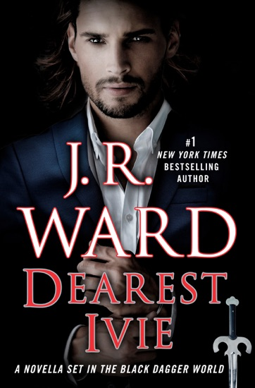 Dearest Ivie: A Novella Set in the Black Dagger World by J.R. Ward PDF Download
