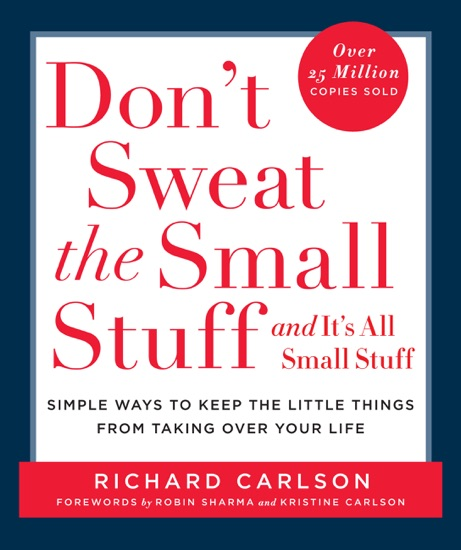 Don't Sweat the Small Stuff and It's All Small Stuff by Richard Carlson PDF Download
