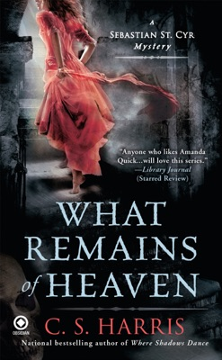 What Remains of Heaven - C. S. Harris pdf download