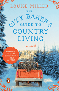 The City Baker's Guide to Country Living - Louise Miller pdf download