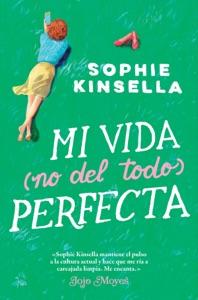 Mi vida (no del todo) perfecta - Sophie Kinsella pdf download