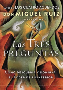 Las tres preguntas - Don Miguel Ruiz & Barbara Emrys pdf download